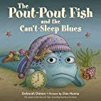The Pout-Pout Fish and the Can't-Sleep Blues…