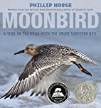 Moonbird: A Year on the Wind with the Great…
