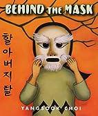Behind the Mask by Yangsook Choi