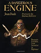 A Dangerous Engine: Benjamin Franklin, from…
