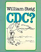C D C ? by William Steig