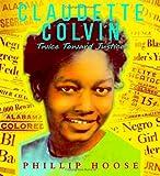 Hoose, Phillip M: Claudette Colvin: Twice Toward Justice (Jane Addams Honor Book (Awards))