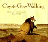 Pohrt, Tom: Coyote Goes Walking