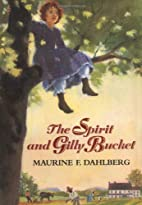 The Spirit and Gilly Bucket by Maurine F.…