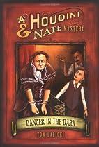 Danger in the Dark: A Houdini & Nate Mystery…