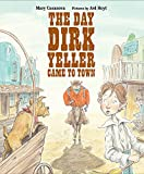 Casanova, Mary: The Day Dirk Yeller Came to Town