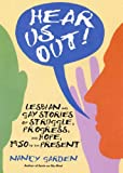 Garden, Nancy: Hear Us Out!: Lesbian and Gay Stories of Struggle, Progress, and Hope, 1950 to the Present