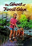 DeFelice, Cynthia C.: The Ghost of Fossil Glen