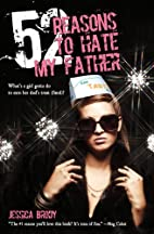 52 Reasons to Hate My Father by Jessica…