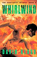 Whirlwind: The Caretaker Trilogy: Book 2 by…