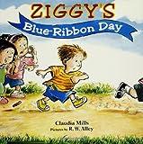 Mills, Claudia: Ziggy's Blue-Ribbon Day