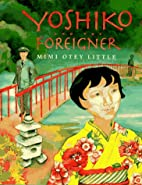 Yoshiko and the Foreigner by Mimi…