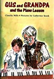 Claudia Mills: Gus and Grandpa and the Piano Lesson