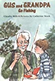Mills, Claudia: Gus and Grandpa Go Fishing