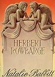 Babbitt, Natalie: Herbert Rowbarge