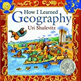 Shulevitz, Uri: How I Learned Geography