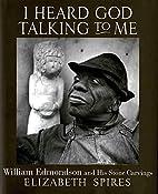 I Heard God Talking to Me: William Edmondson…