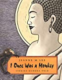Lee, Jeanne: I Once Was a Monkey