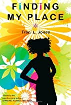 Finding My Place by Traci L. Jones