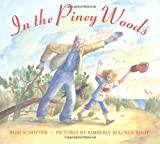 Schotter, Roni: In the Piney Woods