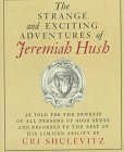 Shulevitz, Uri: The Strange and Exciting Adventures of Jeremiah Hush