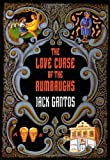 Gantos, Jack: The Love Curse of the Rumbaughs