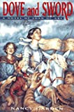 Garden, Nancy: Dove and Sword: A Novel of Joan of Arc