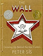 The Wall: Growing Up Behind the Iron Curtain…