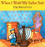 Shulevitz, Uri: When I Wore My Sailor Suit