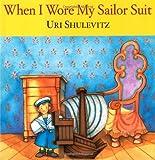 Shulevitz, Uri: When I Wore My Sailor Suit