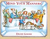 Diane Goode: Mind Your Manners!