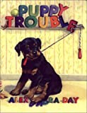 Day, Alexandra: Puppy Trouble