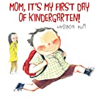 Mom, It's My First Day of Kindergarten! by&hellip;