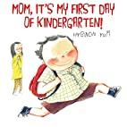 Mom, It's My First Day of Kindergarten!…