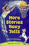 Cameron, Ann: More Stories Huey Tells