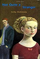 Not Quite a Stranger by Colby Rodowsky