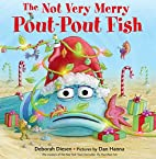 The Not Very Merry Pout-Pout Fish by Deborah…