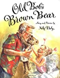 Daly, Niki: Old Bob's Brown Bear