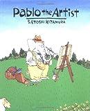 Kitamura, Satoshi: Pablo the Artist
