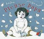 Please, Papa by Kate Banks
