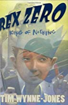 Rex Zero, King of Nothing by Tim Wynne-Jones