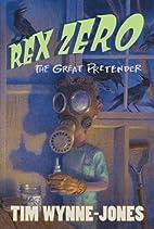 Rex Zero, The Great Pretender by Tim…
