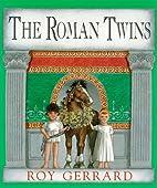 The Roman Twins by Roy Gerrard