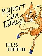 Rupert Can Dance by Jules Feiffer