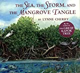 Cherry, Lynne: The Sea, the Storm, and the Mangrove Tangle