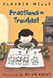 Mills, Claudia: Fractions = Trouble!