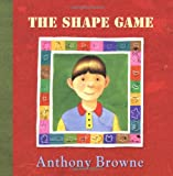 Browne, Anthony: The Shape Game (Boston Globe-Horn Book Honors (Awards))