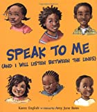 Speak to Me: (And I Will Listen between the…