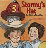 Kimmel, Eric A.: Stormy's Hat: Just Right for a Railroad Man