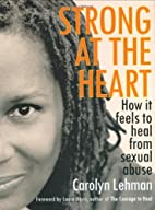 Strong at the Heart: How It Feels to Heal…